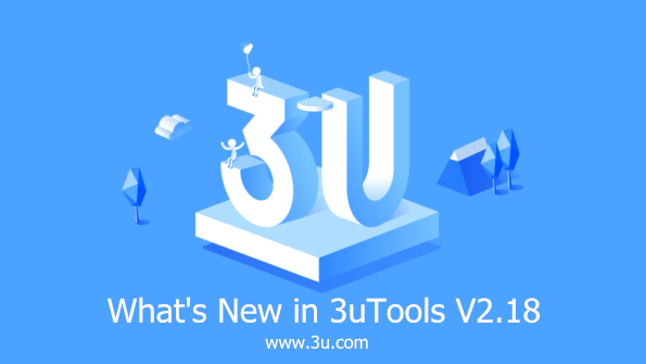 New Features of 3uTools V2.18